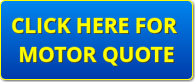 Click Here for Motor Quote
